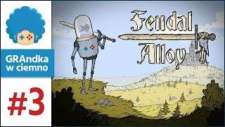 Feudal Alloy PL #3 | Nowy skill! No i teraz będzie jazda :3