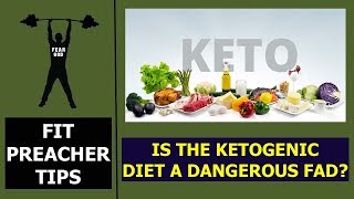 Is The KETOGENIC Diet A DANGEROUS FAD?