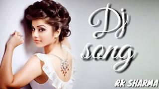 dj music || remix songs || mp3 dj || mixing dj || bollywood new dj song 2018