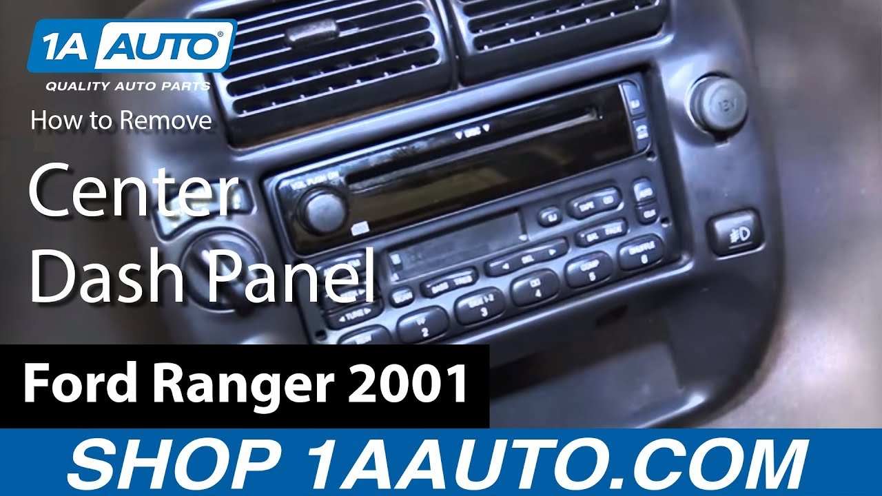 How To Replace Center Dash Panel 98 12 Ford Ranger Youtube