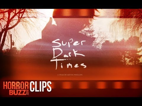 Super Dark Times clip