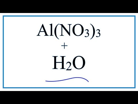 Equation For Al(NO3)3 + H2O  (Aluminum Nitrate + Water)