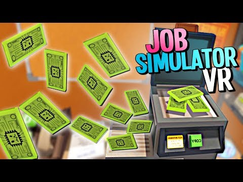 SILLY OFFICE WORKER PRINTS INFINITE MONEY AND GETS FIRED - Job Simulator VR - VR HTC Vive