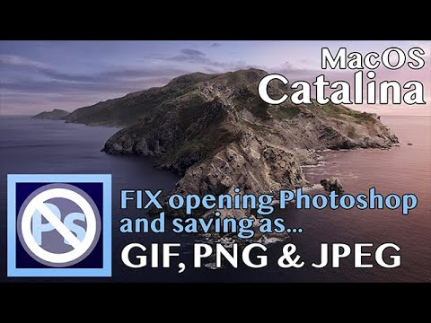 FIX Problems Opening Photoshop In Catalina And Saving As GIF, PNG & JPEG?