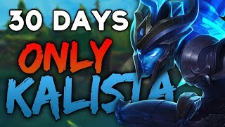 What I learnt from playing only Kalista for 30 days