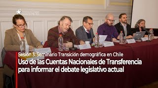 "Seminario ""Transición demográfica en Chile"": Sesión 3"