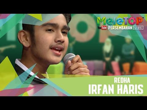 Redha - Irfan Haris - Persembahan LIVE MeleTOP Episod 222 [31.1.2017]