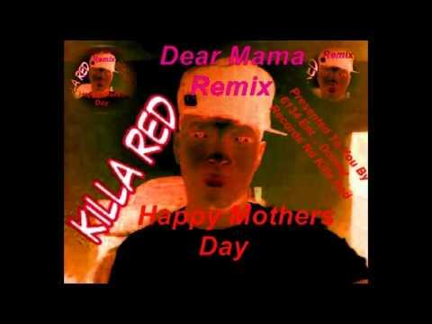 Dear Mama Remix(Happy Mothers Day)_Killa Red