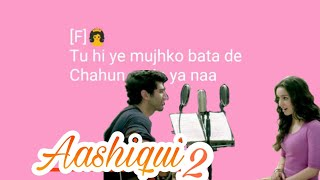Chahun Main Ya Naa karaoke song with lyrics Song (Aashiqui 2)
