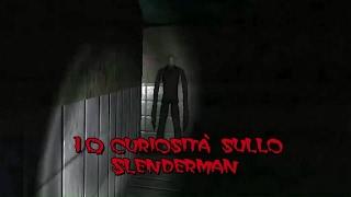 10 curiosità sullo SLENDERMAN