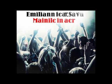 Emiliann & Savu - Mainile in aer