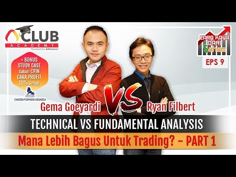 FUNDAMENTAL VS TECHNICAL ANALYSIS Mana Lebih Bagus Untuk Trading? | CARA KAYA DARI SAHAM EPS 9.1