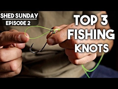 My Top 3 Fishing Knots - Strong, Reliable and ones that YOU NEED TO KNOW | SHED SUNDAY EP. 2