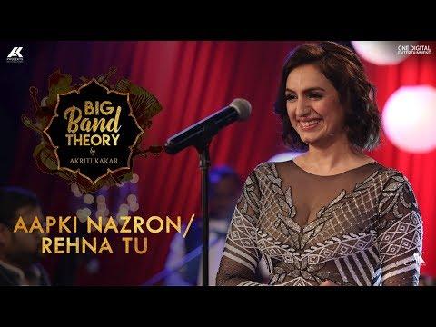 Aapki Nazron / Rehna Tu - Akriti Kakar | Big Band Theory
