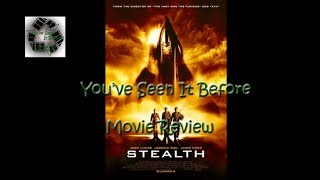 Stealth - Movie Review by You've Seen It Before!