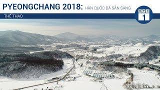 Pyeongchang 2018: Hàn Quốc đã sẵn sàng | VTC1