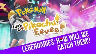 Pokemon Let's Go Pikachu and Pokemon Let's Go Eevee: Legendary Pokemon?!