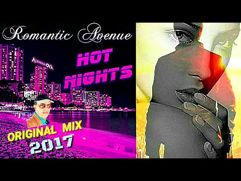 Romantic  Avenue   2017  Hot Nights In The City  / Original Mix Feat. Alimkhanov . A /modern Talking