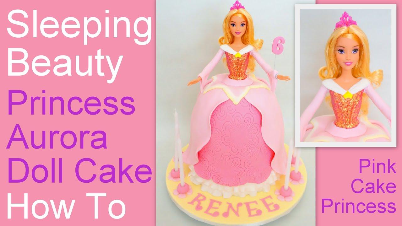 How to Make a Princess Aurora Doll Cake Disneys Sleeping Beauty