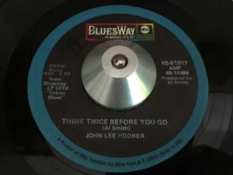 john lee hooker - think twice before you go (bluesway) mp3