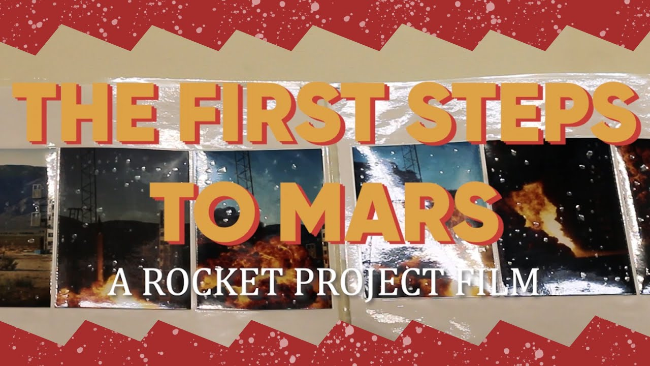 The First Steps To Mars - A Rocket Project Film