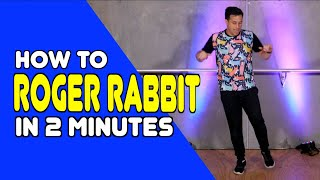 ROGER RABBIT - Learn In 2 Minutes | Dance Moves In Minutes