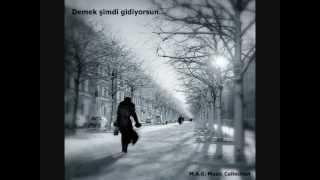 Demek Şimdi Gidiyorsun (Şiir)  - Ahmet KAYA
