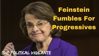 Feinstein's Desperate Attempt To Gain Progressives - The Political Vigilante