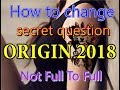 How to change secret question origin 2018