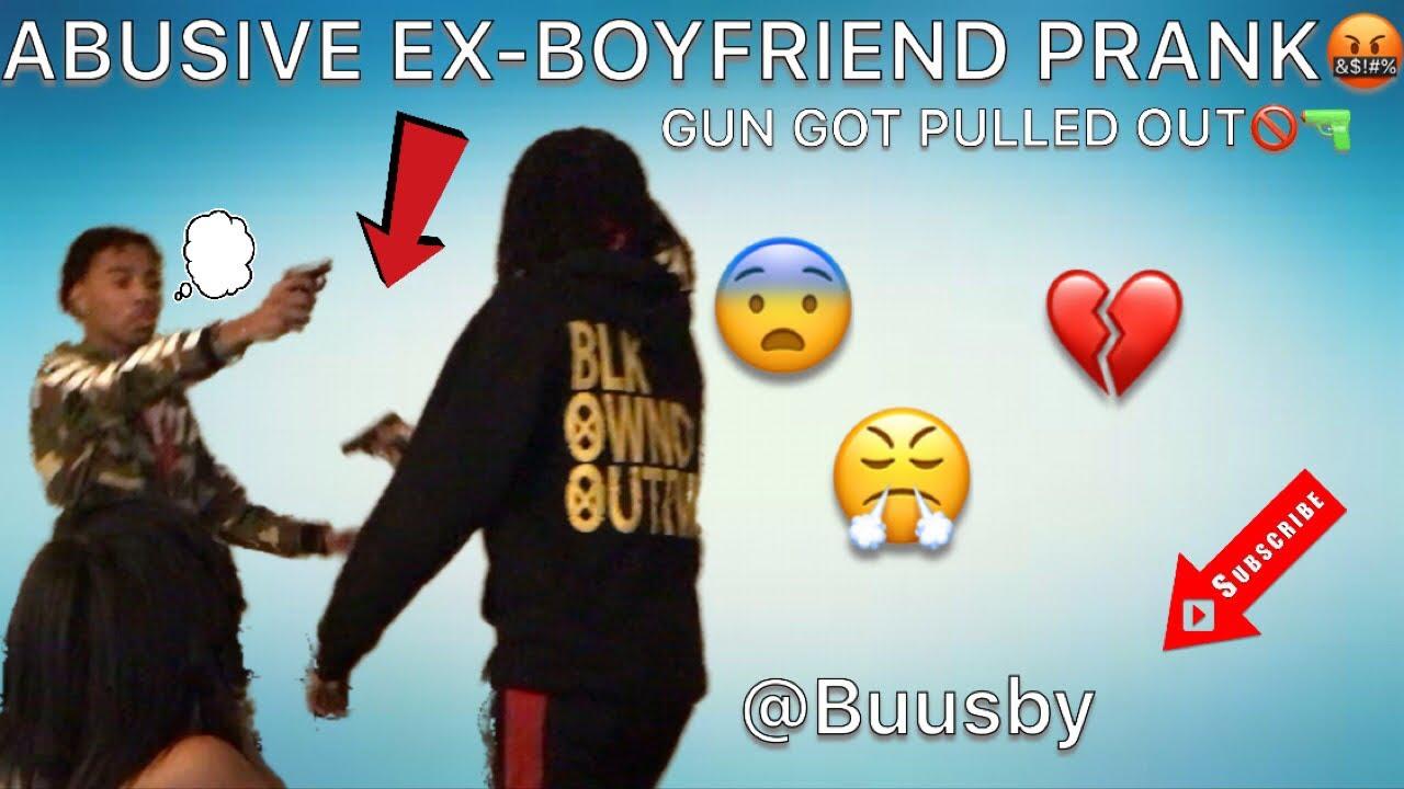 Abusive Ex Boyfriend Prank Guns Got Pulled Out Youtube