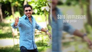 Saro Tovmasyan - Du Mi Urish