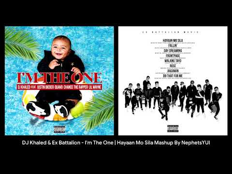 I'm The One Hayaan Mo Sila Mashup Remix - DJ Khaled & Ex Battalion