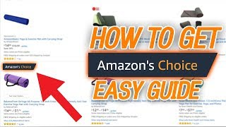 How To Get The AMAZON CHOICE Badge... (EASY) GUIDE