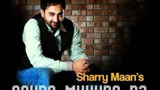 Sohne Mukhde Da - Sharry Maan 2011 Brand New Punjabi Song