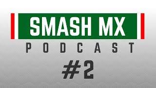 SmashMX Podcast #2 - Smash 5 y Comentaristas
