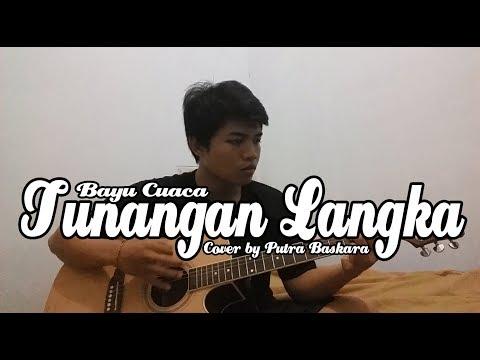 Tunangan Langka (Bayu Cuaca) Cover by Putra Baskara