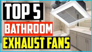 Top 5 Best Bathroom Exhaust Fans in 2020 & Purchasing Guide – Keep Your Bathroom Hygiene