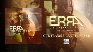 ERRA - Our Translucent Forever