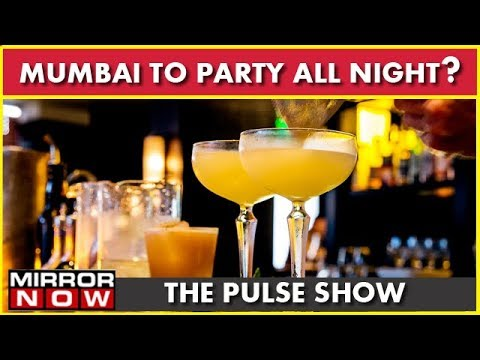 Mumbai Ready For All Night Bars? I The Pulse Show