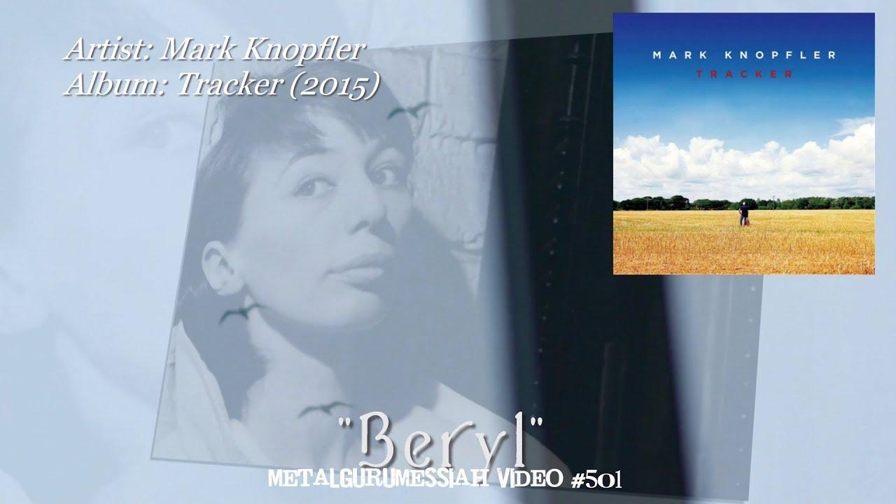 Beryl - Mark Knopfler (2015) 192kHz/24bit HD FLAC Audio 4K Video