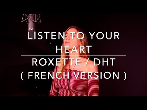 LISTEN TO YOUR HEART ( FRENCH VERSION ) ROXETTE / DHT ( SARA'H COVER )
