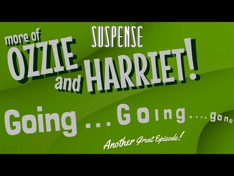 """OZZIE & HARRIET """"GOING . . . GOing . . gone"""" Another Fun SUSPENSE Episode with the Nelsons!"""