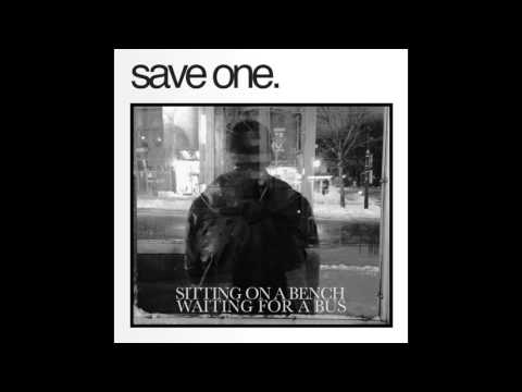 Save One - Sitting on a Bench Waiting for a Bus (FULL ALBUM STREAM)