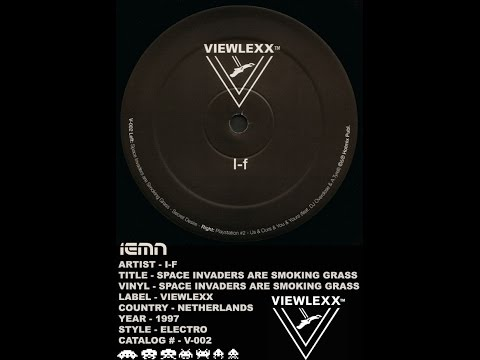 (((IEMN))) I-F - Space Invaders Are Smoking Grass - Viewlexx 1997 - Electro