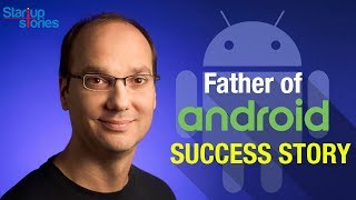 Founder Of Android | Andy Rubin Biography | Android VS iPhone | Google | Startup Stories