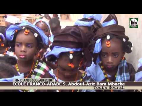 P/1 Fin D'Année Scolaire 2018 Ecole-Franco Arabe S Abdoul Aziz Bara Mbacké Touba Sourah