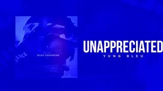Yung Bleu-Unappreciated instrumental (Reprod.JaeRocTheTracka)