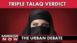 SC strikes down triple talaq – The Urban Debate (August 22)