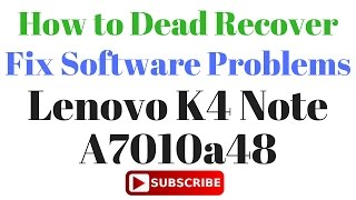 How to Dead Recover Lenovo K4 Note A7010a48 by GsmHelpFul