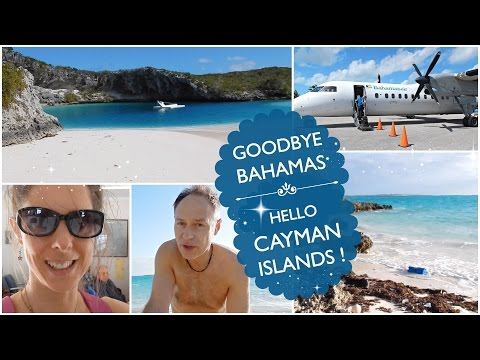 GOODBYE BAHAMAS, HELLO CAYMAN ISLANDS !